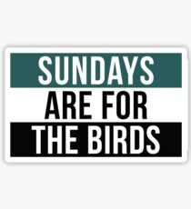 Sundays are for the Birds Sticker