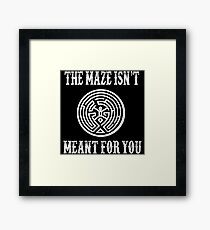 The Maze Isn't Meant For You Framed Print