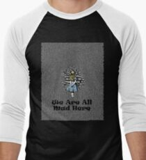 We Are All Mad Here - Alice In Wonderland Book Men's Baseball ¾ T-Shirt