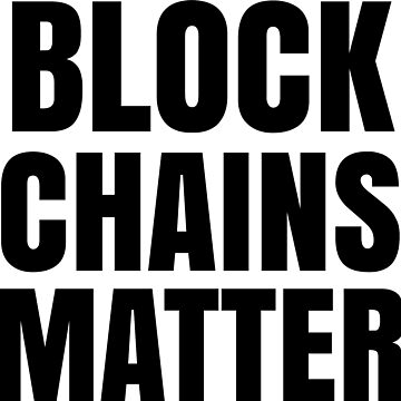 Block Chains Matter by ChevDesign