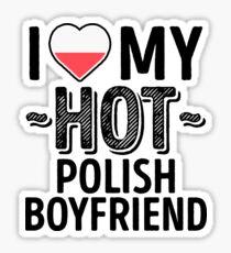 I Love My HOT Polish Boyfriend - Cute Poland Couples Romantic Love T-Shirts & Stickers Sticker