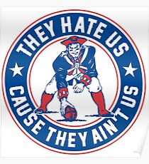 They Hate Us Cause They Ain't Us | New England Patriots | 2017 AFC Champions Poster