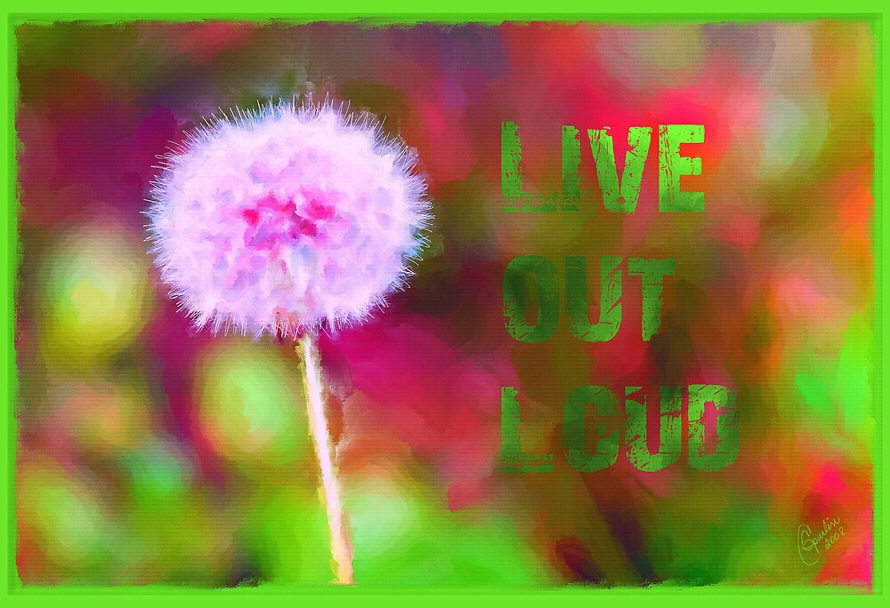 Live Out Loud by Cyndi Spurlin