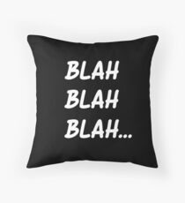 BLAH BLAH BLAH... Throw Pillow