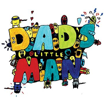 DADS LITTLE MAN by Cardsbyakid