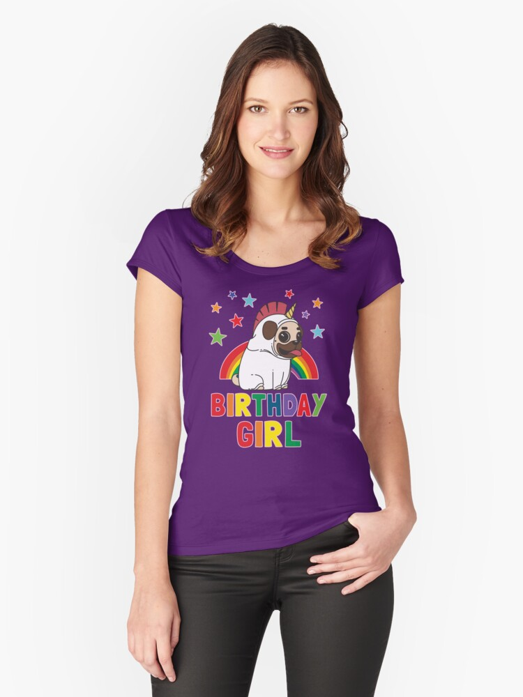 Birthday Girl - Unicorn Pug Shirt Women's Fitted Scoop T-Shirt Front