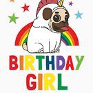 Birthday Girl - Unicorn Pug Shirt by FunnyAddicting