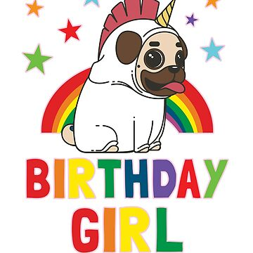Birthday Girl - Unicorn Pug Shirt by FunnyAddicting