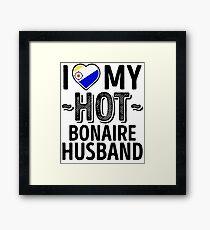 I Love My HOT Bonaire Husband - Cute Bonaire Couples Romantic Love T-Shirts & Stickers Framed Print