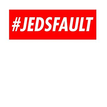 Jeds Fault by GeordanUK