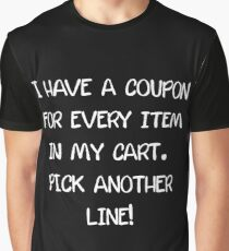 I have a coupon for every item in my cart Graphic T-Shirt