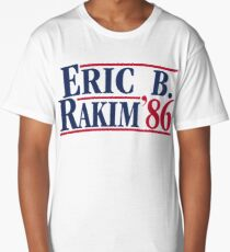 Eric B. for president Long T-Shirt