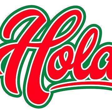 Mexican Latino Spanish Hola Hello Graphic  by machmigo