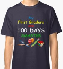 100 Days of School 2018 First Graders Teacher T-Shirt Classic T-Shirt