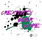 Creativity Over Hype (Purple/Green) by ecentrik