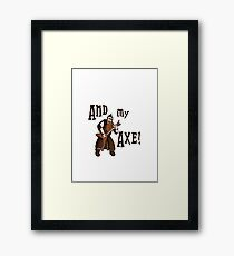 And My Axe T-Shirt Framed Print