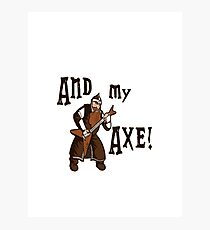 And My Axe T-Shirt Photographic Print