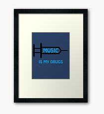 Music Is My Drugs Framed Print
