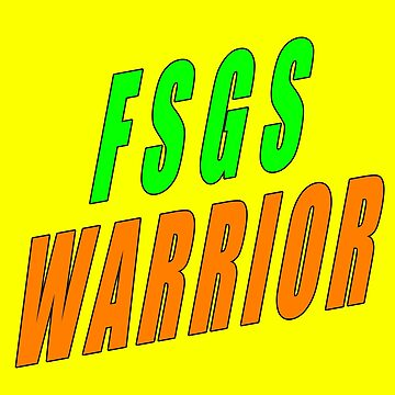 FSGS Warrior (text) by madaboutkidneys