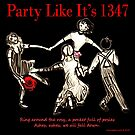 Party Like It's 1347 by ayemagine