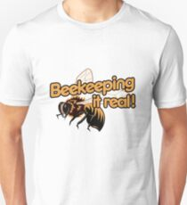 Beekeeping it real Unisex T-Shirt