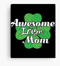 Awesome Irish mom Gift For Paddys St Patricks Day T-Shirt Sweater Hoodie Iphone Samsung Phone Case Coffee Mug Tablet Case Canvas Print