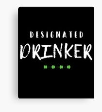 Designated Drinker Gift For Paddys St Patricks Day T-Shirt Sweater Hoodie Iphone Samsung Phone Case Coffee Mug Tablet Case Canvas Print