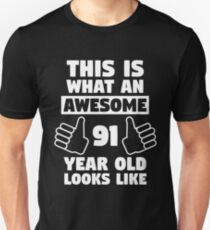 Aweseome 91 Year Old 91st Birthday Gift Unisex T Shirt