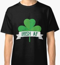 a073ec38 Irish AF Gift For Paddys St Patricks Day T-Shirt Sweater Hoodie Iphone  Samsung Phone