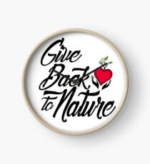 Give Back to Nature Slogan - White Background Clock