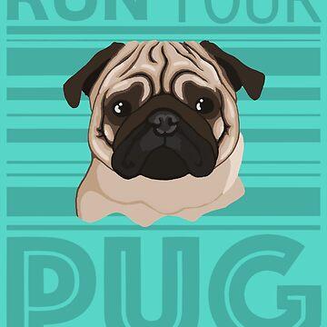 Run Your Pug by maretjohnson