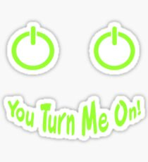 You Turn Me On! Sticker
