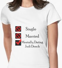 Mentally Dating Judi Dench Women's Fitted T-Shirt