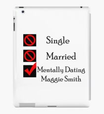 Mentally Dating Maggie Smith iPad Case/Skin