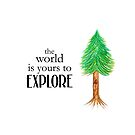The World is Yours To Explore by hipsterbibb