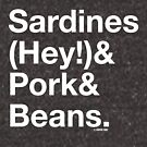 Sardines & Pork & Beans by GraphicSnob