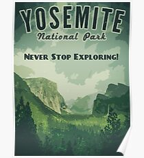 Never Stop Exploring! - Vintage Yosemite Poster Poster
