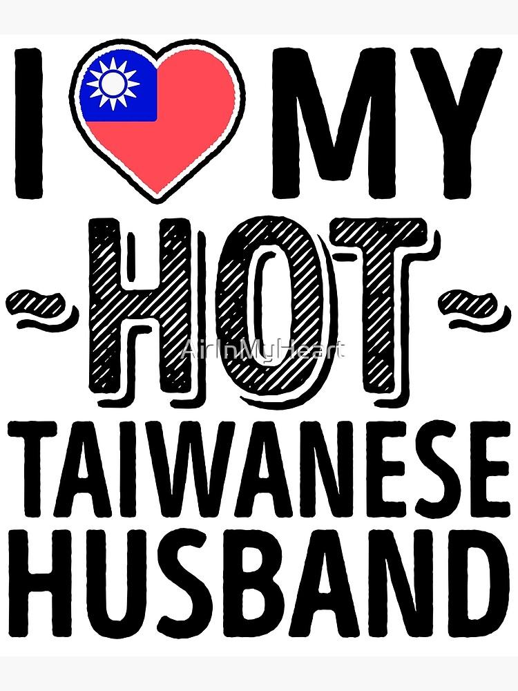 I Love My HOT Taiwanese Husband - Cute Taiwan Couples Romantic Love T-Shirts & Stickers by AirInMyHeart
