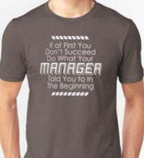 Best Trending If At First You Don't Succeed Do What Your Manager D85 Unisex T-Shirt