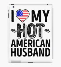 I Love My HOT American Husband - Cute United States of America Couples Romantic Love T-Shirts & Stickers iPad Case/Skin