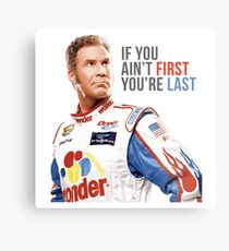 "Will Ferrell Talladega Nights Ricky Bobby ""If You Ain't First You're Last"" Metal Print"