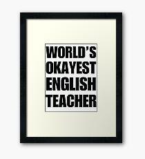 World's Okayest English Teacher Coffee Mug Framed Print