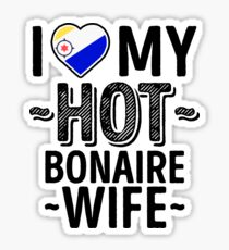 I Love My HOT Bonaire Wife - Cute Bonaire Couples Romantic Love T-Shirts & Stickers Sticker