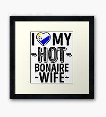 I Love My HOT Bonaire Wife - Cute Bonaire Couples Romantic Love T-Shirts & Stickers Framed Print