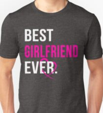 Best Girlfriend Ever, Perfect Valentine Gift for Girlfriend, Couple, Lovers and Sweetheart Shirt Unisex T-Shirt