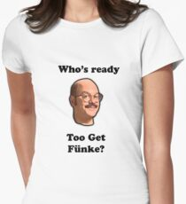 Whos Ready to get Fünke? Women's Fitted T-Shirt