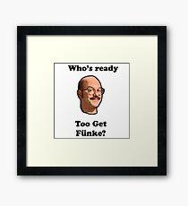 Whos Ready to get Fünke? Framed Print
