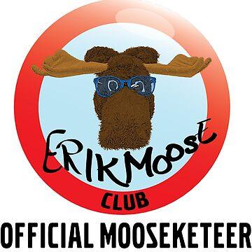 Erik Moose Club OFFICIAL MOOSEKETEER by Stinky1138