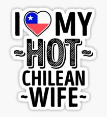 I Love My HOT Chilean Wife - Cute Chile Couples Romantic Love T-Shirts & Stickers Sticker
