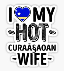 I Love My HOT Curaçaoan Wife - Cute Curaçao Couples Romantic Love T-Shirts & Stickers Sticker